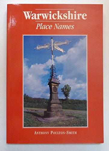 Warwickshire Place-names by Anthony Poulton-Smith