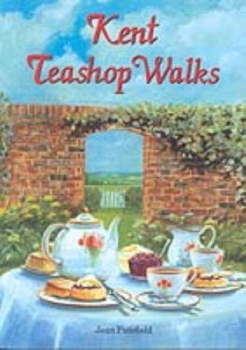 Kent Teashop Walks by Jean Patefield