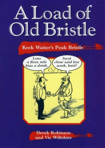 A Load of Old Bristle: Krek Waiter's Peak Bristle by Derek Robinson