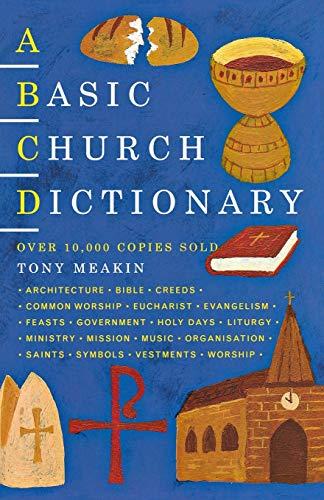 A Basic Church Dictionary by Tony Meakin