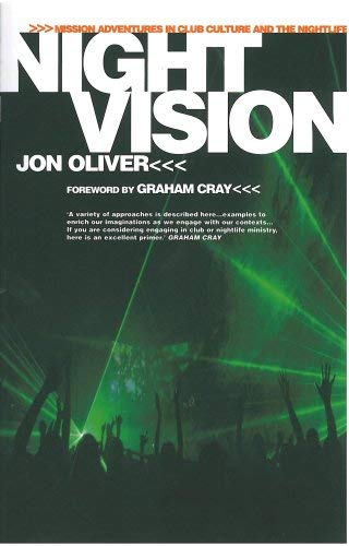 Night Vision: Mission Adventures in Club Culture and the Nightlife by Jon Oliver