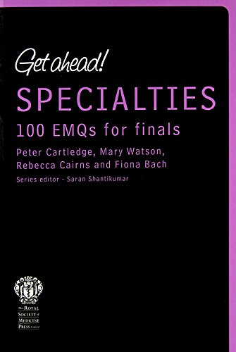 Get Ahead! Specialties: 100 EMQs for Finals by Elizabeth Mills
