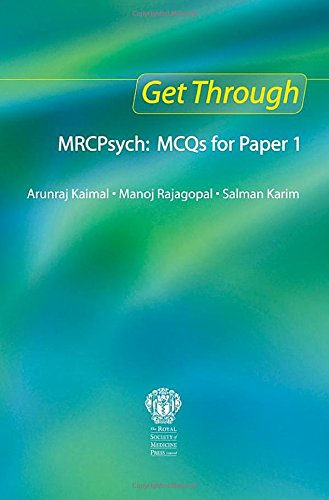 Get Through MRCPsych: MCQs for Paper 1: MCQs for Paper 1 by Arunraj Kaimal