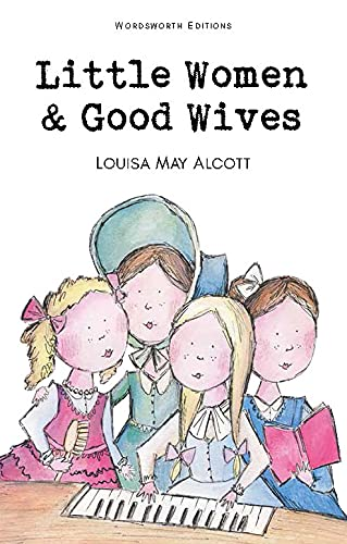 Little Women and Good Wives by Louisa M. Alcott