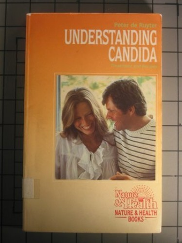 Understanding Candida: Treatment and Recipes by Peter De Ruyter