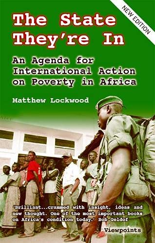 The State They're In: An Agenda for International Action on Poverty in Africa by Matthew Lockwood