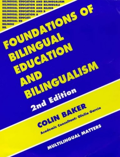 Foundations of Bilingual Education and Bilingualism by Colin Baker