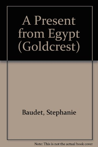 A Present from Egypt by Stephanie Baudet