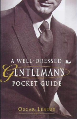 A Well-dressed Gentleman's Pocket Guide by Oscar Lenius