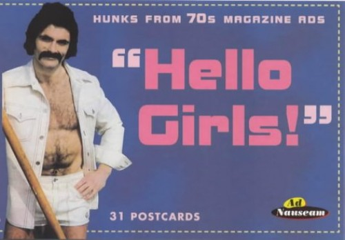 Hello Girls: Hunks from the 70s Magazine Ads by Prion