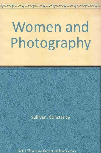 Women and Photography by Constance Sullivan