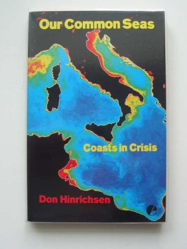 Our Common Seas: Coasts in Crisis by Don Hinrichsen