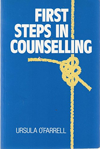 First Steps in Counselling by Ursula O'Farrell
