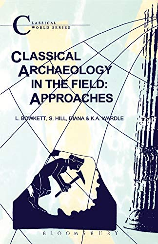 Classical Archaeology in the Field: Approaches by L.C. Bowkett