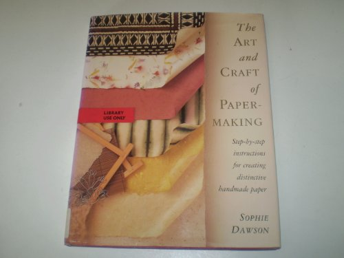 Art and Craft of Papermaking by Sophie Dawson
