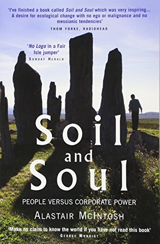 Soil and Soul: People Versus Corporate Power by Alastair McIntosh