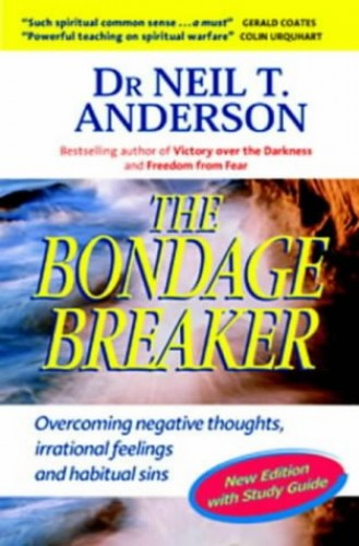 The Bondage Breaker: Overcoming Negative Thoughts, Irrational Feelings and Habitual Sins: with Study Guide by Neil T. Anderson