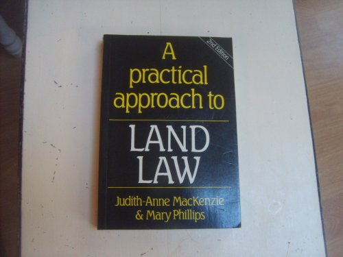 A Practical Approach to Land Law by Judith-Anne MacKenzie