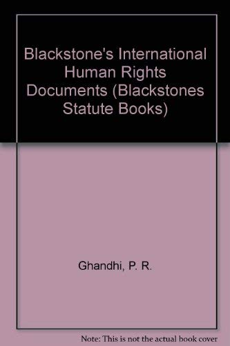 Blackstone's International Human Rights Documents by P.R. Ghandhi