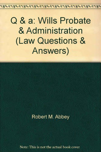 Wills, Probate and Administration by Robert M. Abbey
