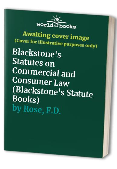 Blackstone's Statutes on Commercial and Consumer Law: 1998-99 by F.D. Rose