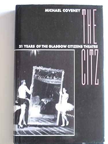 The Citz, The by Michael Coveney