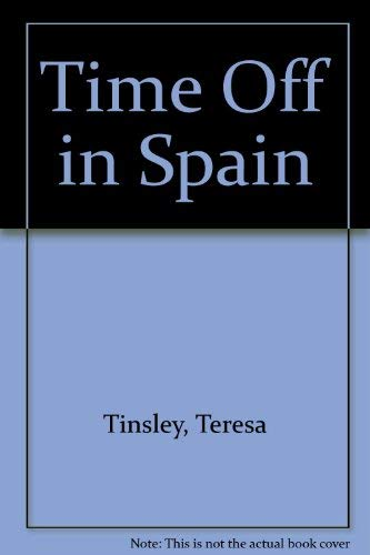 Time Off in Spain by Teresa Tinsley