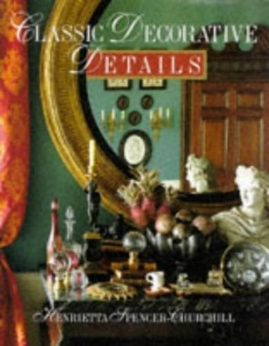 Classic Decorative Details by Henrietta Spencer-Churchill
