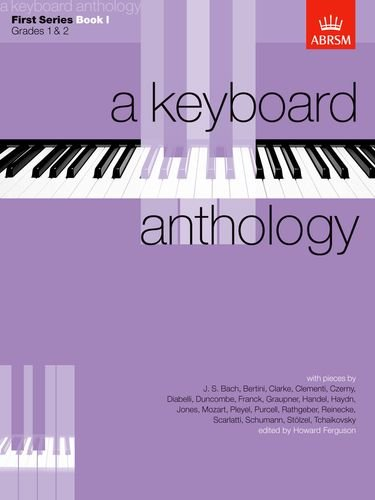 A Keyboard Anthology, First Series: Bk. 1: Grades 1, 2 by Howard Ferguson