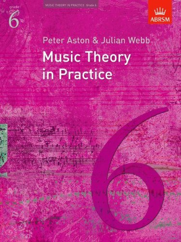 Music Theory in Practice, Grade 6 by Peter Aston