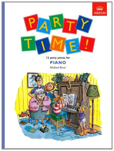 Party Time! 15 Party Pieces for Piano by Michael Rose