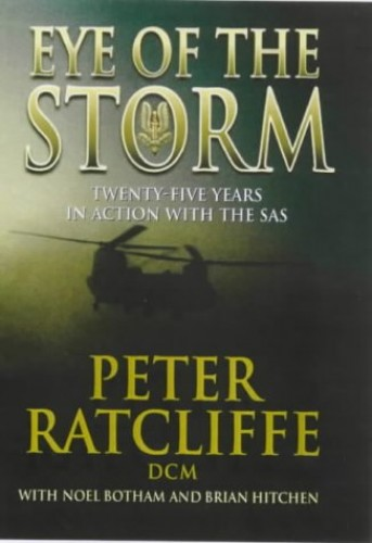 Eye of the Storm: 25 Years in Action with the SAS by Peter Ratcliffe