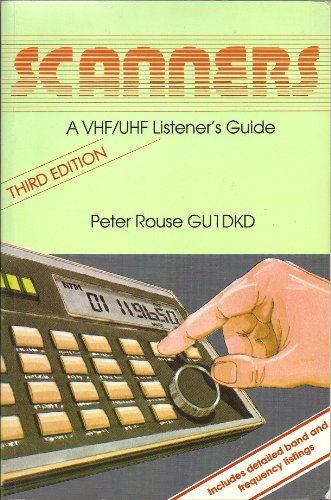 Scanners 2: VHF/UHF Listeners Guide by Peter Rouse