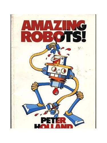 Amazing Robots by Peter Holland