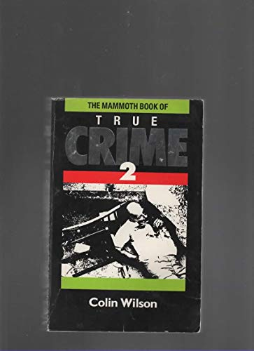 Mammoth Book of True Crime: v. 2 by Colin Wilson