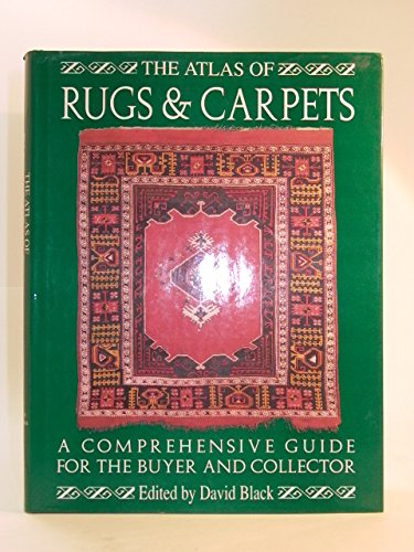The Atlas of Rugs and Carpets by David Black