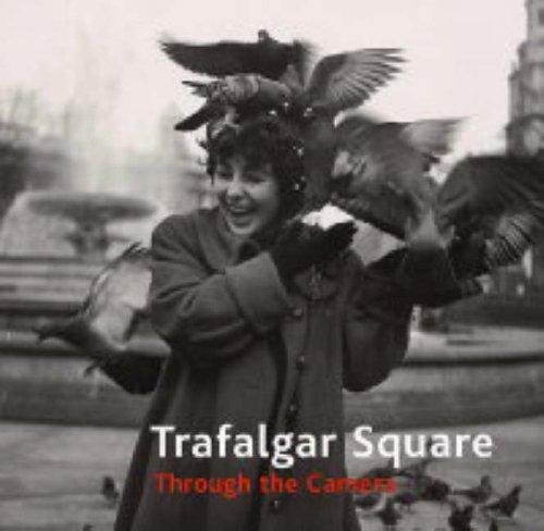 Trafalgar Square: Through the Camera by R. Hargreaves
