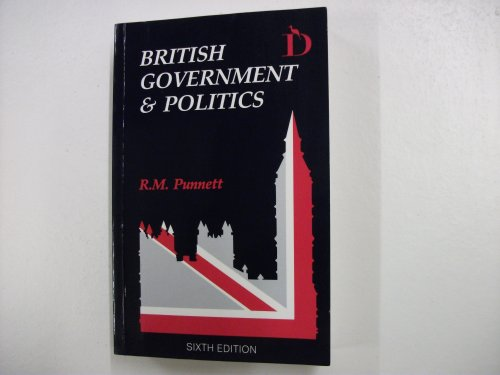 British Government and Politics by R.M. Punnett