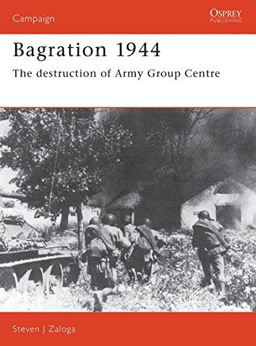 Bagration, 1944: The Destruction of Army Group Centre by Steven Zaloga