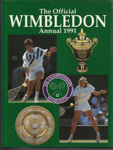The Official Wimbledon Annual: 1991 by John Parsons