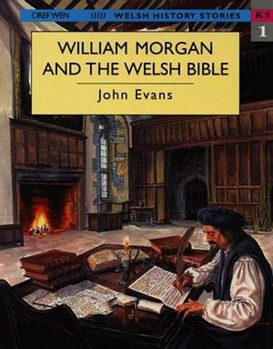 William Morgan and the Welsh Bible by John Evans