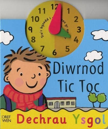 Diwrnod Tic Toc (Cyfres Dechrau Yn Yr Ysgol)