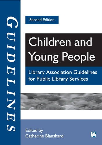 Children and Young People: Library Association Guidelines for Public Library Services by Catherine Blanshard