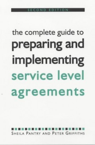 The Complete Guide to Preparing and Implementing Service Level Agreements by Sheila Pantry