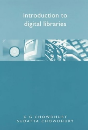 Introduction to Digital Libraries by G. G. Chowdhury