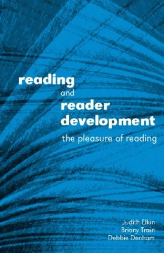Reading and Reader Development: The Pleasure of Reading by Judith Elkin