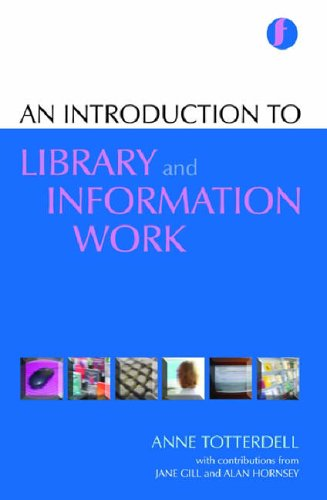 An Introduction to Library and Information Work by Anne Totterdell