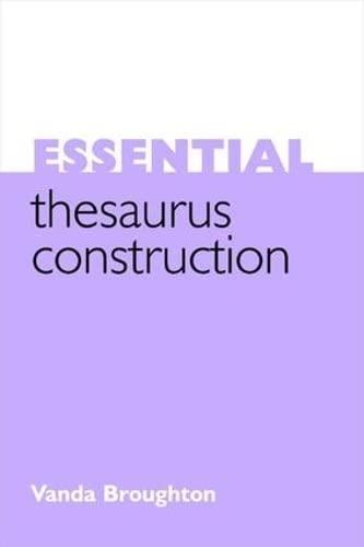 Essential Thesaurus Construction by Vanda Broughton