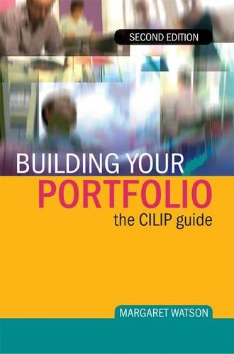 Building Your Portfolio: The CILIP Guide by Margaret Watson