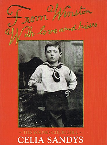 From Winston with Love and Kisses: Young Churchill by Celia Sandys